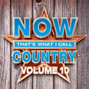 """""""Now That's What I Call Country Vol. 10"""" set to release June 9"""