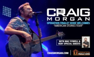 """Operation FINALLY HOME Welcomes """"American Stories Tour"""" with Craig Morgan"""