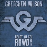 New album from Gretchen Wilson, Ready To Get ROWDY, hits june 16, 2017