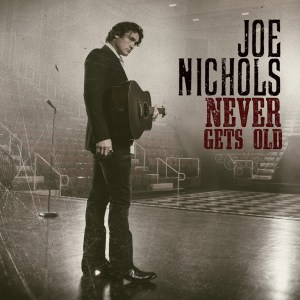 """Joe Nichols' new album, """"Never Gets Old"""" to be released July 28"""