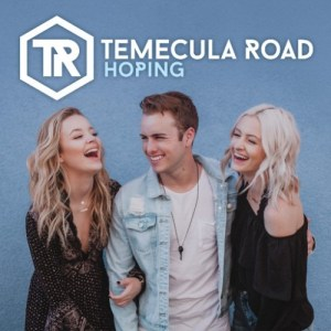 """Country trio Temecula road releases new single, """"Hoping"""" following world premiere on Radio Disney"""