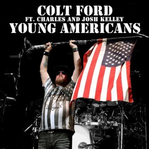 "Colt Ford's New Song, ""Young Americans"" f/Charles & Josh Kelley, Ships to Radio Via Play MPE, All Access"