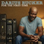 "Darius Rucker: Still Experiencing Things ""For The First Time"""