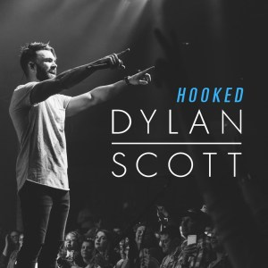 "Dylan Scott has fans ""Hooked"" as follow-up single to No. 1 smash ""My Girl"" arrives at country radio"