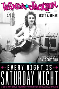 "Wanda Jackson To Release Autobiography ""Every Night Is Saturday Night: A Country Girl's Journey To The Rock & Roll Hall Of Fame"" On November 14, 2017"