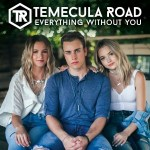"Temecula Road set to release new single ""Everyth8ing Without You"", Sept. 29"