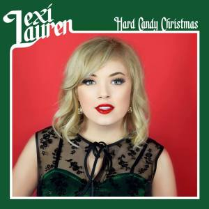 "Newcomer Lexi Lauren covers ""Hard Candy Christmas"""