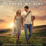 UMG Nashville releases 19 song original soundtrack for the feature film Forever My Girl