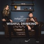 """Country Duo, Indigo Summer release music video for new single, """"Wishful Drinking"""""""