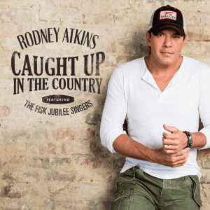 "Rodney Atkins is ""Caught Up In The Country"" with new music featuring the Fisk Jubilee Singers"