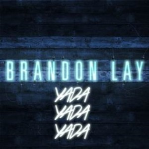 "Brandon Lay's single ""Yada Yada Yada"" No. 1 most added at country radio"