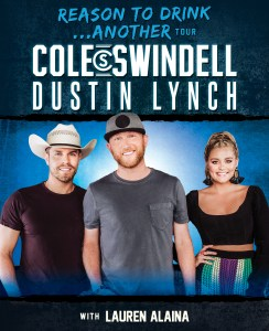 Reason to Drink…Another Tour kicks off Oct. 4 Cole Swindell, Dustin Lynch and special guest Lauren Alaina