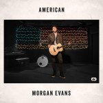 "Australian born Morgan Evans goes ""American"" with latest release"