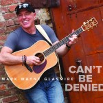 "New album from Mark Wayne Glasmire, ""Can't Be Denied"" set to release Oct. 12"