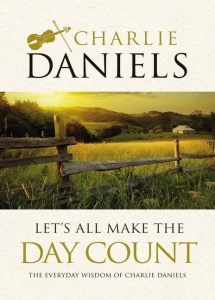 Charlie Daniels to release new book on Tuesday, Nov. 6: 'Let's All Make the Day Count'