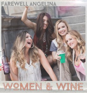 "Raise a glass to Farewell Angelina's new single ""Women And Wine"""