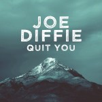 """Joe Diffie releases new single, """"Quit You"""" today"""