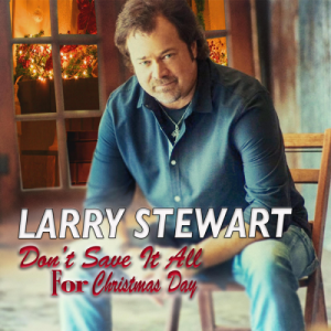 """Restless Heart frontman Larry Stewart releases new holiday single, """"Don't Save It All For Christmas Day"""""""