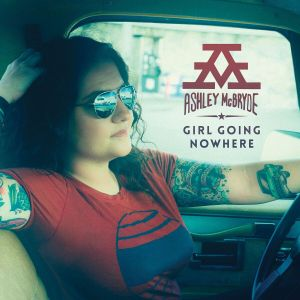 "Ashley McBryde earns first GRAMMY nomination for ""Girl Going Nowhere"" + 2018 ""Best"" Lists"