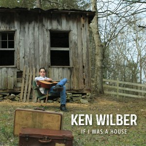 "Dynamic new single, ""If I Was A House,"" released by New York country artist, Ken Wilber"