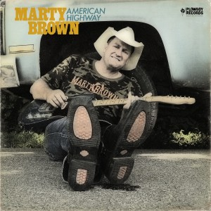 MARTY BROWN explores road less traveled with new CD, AMERICAN HIGHWAY