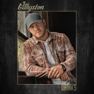 "Rising country star Jon Langston unveils new song, ""Drinks"""