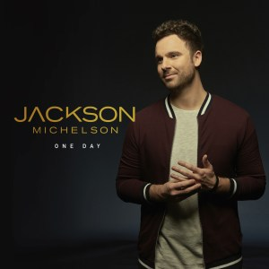 """Jackson Michelson releases poignant new tune, """"One Day"""" (Listen)"""
