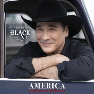 """Clint Black announces new albumOut Of Saneand releases lead single, """"America (Still in Love With You)"""""""