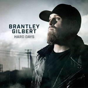 "Brantley Gilbert releases new single ""Hard Days"""