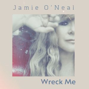 "Jamie O'Neal releases ""Wreck Me"" from upcoming album Sometimes"