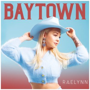Raelynn takes it to Baytown with new EP, out now