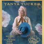 "Tanya Tucker Announces 2021 Rescheduled Tour Dates for ""CMT Next Women of Country: Bring My Flowers Now Tour"" and More"
