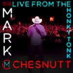 "Get Mark Chesnutt's new live doube disc ""Live from the Honky Tonk"" Now!!!"