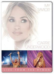 Country Music Superstar Carrie Underwood to Release Powerful My Savior: LIVE From The Ryman Concert on DVD on July 23