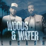 LOCASH heads to the Woods & Water in Anticipated EP – Out 11/5/2021