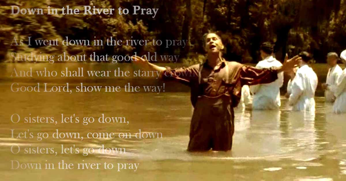 Choir, Down to the River to Pray