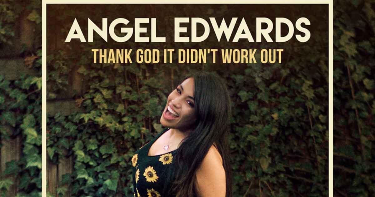 thank god it didn't work, angel edwards