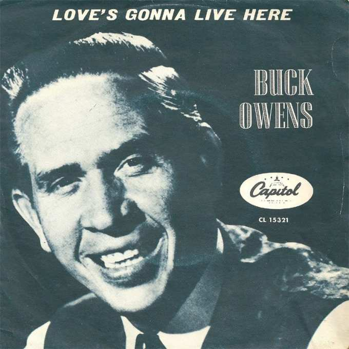 Buck Owens, Love's Gonna Live Here