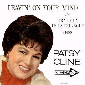Patsy Cline. Leavin' on Your Mind