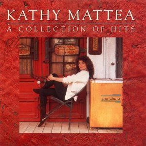 Kathy Mattea A Collection of Hits