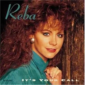 Reba McEntire It's Your Call