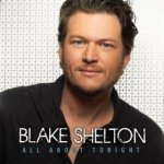 Blake Shelton All About Tonight