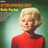 Dolly Parton In the Good Old Days