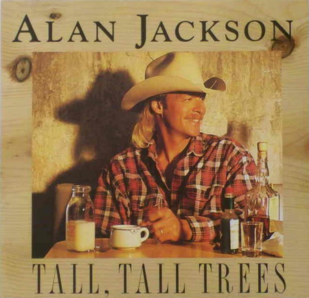 Retro Single Review Alan Jackson Tall Tall Trees Country