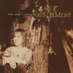 Iris Dement The Way I Should