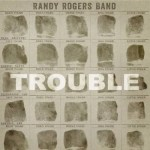 Randy Rogers Band Trouble