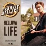 Frankie Ballard Helluva Life