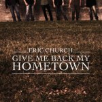 Eric Church Give Me Back My Hometown