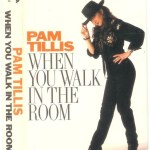 Pam Tillis When You Walk in the Room