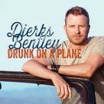 Dierks Bentley Drunk on a Plane